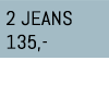 2 JEANS 135