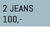 2 JEANS 100